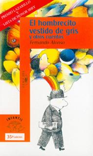El hombrecito vestido de gris. Fernando Alonso. Editorial Alfaguara | Los  Fundamentales de Canal Lector